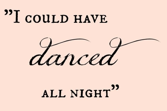 DANCED ALL NIGHT