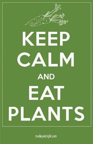 KEEP CALM EAT PLANTS