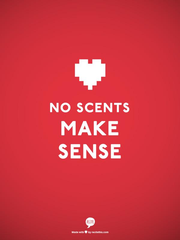NO SCENTS AGAIN