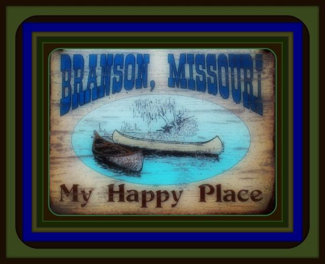 BRANSON MO MY HAPPY PLACE