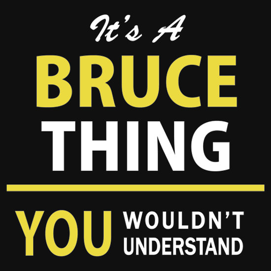 BRUCE THING