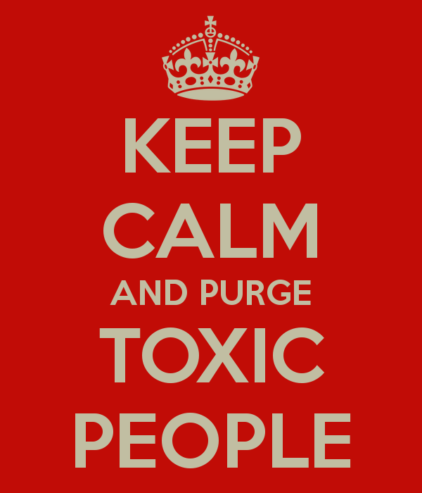 PURGE TOXIC PEOPLE