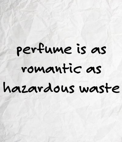PERFUME IS AS ROMATIC